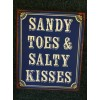 Sandy Toes and Salty Kisses Metal Sign